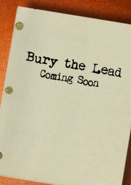 Bury the Lead Image
